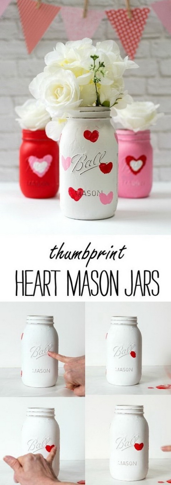 Mason Jar Craft Ideas for Valentines Day - Painted Distressed Mason Jars with Thumbprint Hearts.