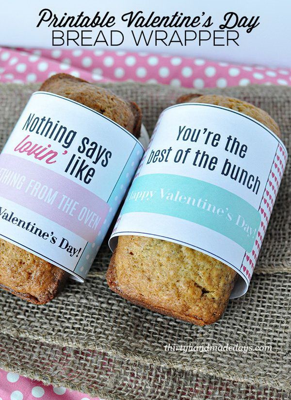 Printable Bread Wrappers. Bake bread for your boyfriend and add this cute little wrap around. It's so cute and makes an easy holiday gift for any occasion.